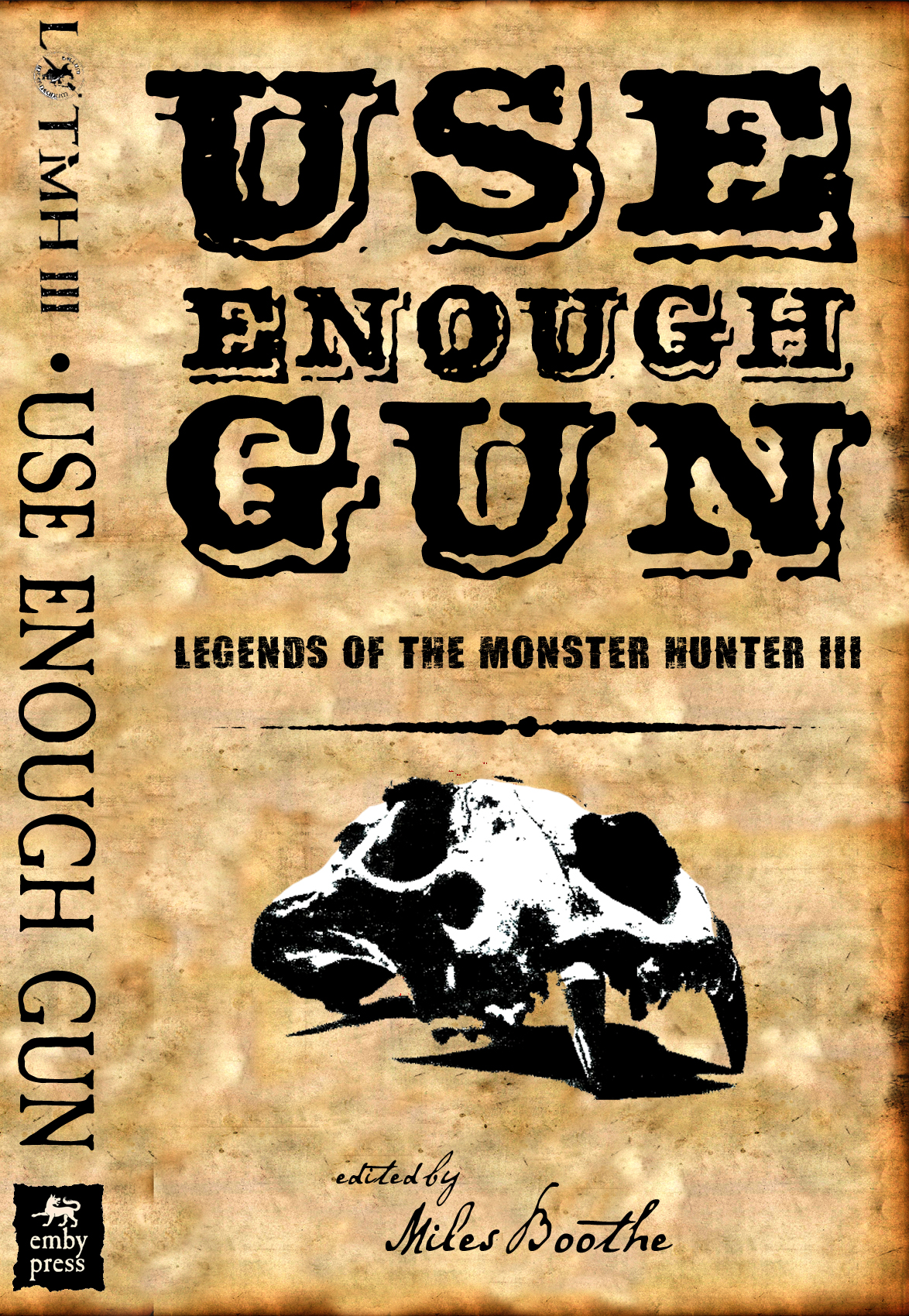 Use Enough Gun: Monstoer Hunters III