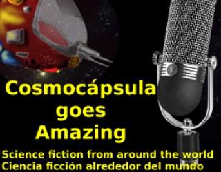 Promo: Podcast, Cosmocápsula goes Amazing, ciencia ficción alderedor del mundo