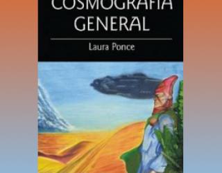 Reseña de Libro: Cosmografía General de Laura Ponce