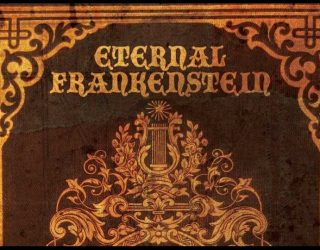 Eternal Frankenstein: A Mary Shelley Tribute Anthology