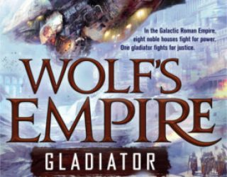 Review: Wolf's Empire: Gladiator by Claudia Christian and Morgan Grant Buchanan