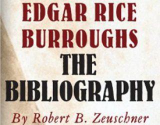 Review: Edgar Rice Burroughs: The Bibliography by Robert B. Zeuschner