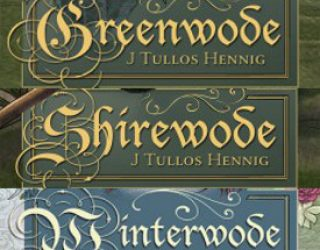 Review: Greenwode, Shirewode, and Winterwode by J. Tullos Hennig