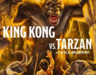 Review: King Kong vs Tarzan by Will Murray