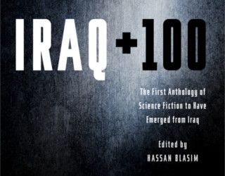IRAQ + 100, edited by Hassan Blasim