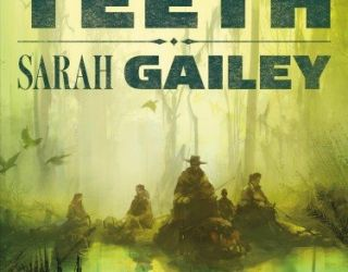Book Review: River of Teeth by Sarah Gailey