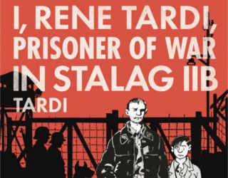 Review: I, Rene Tardi, Prisoner of War in Stalag IIB by Jacques Tardi