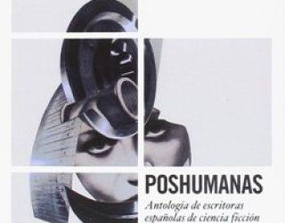 Reseña de libro: Antología de Escritoras Españolas de Ciencia Ficción 2. Poshumanas.