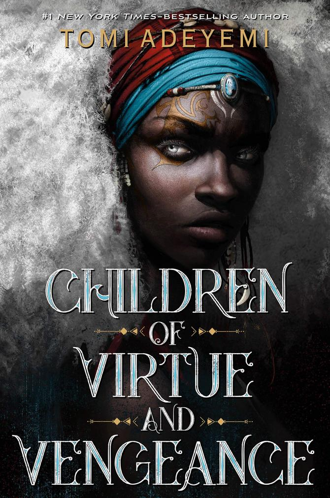 The Cover of Children of Virtue and Vengeance by Tomi Adeyemi